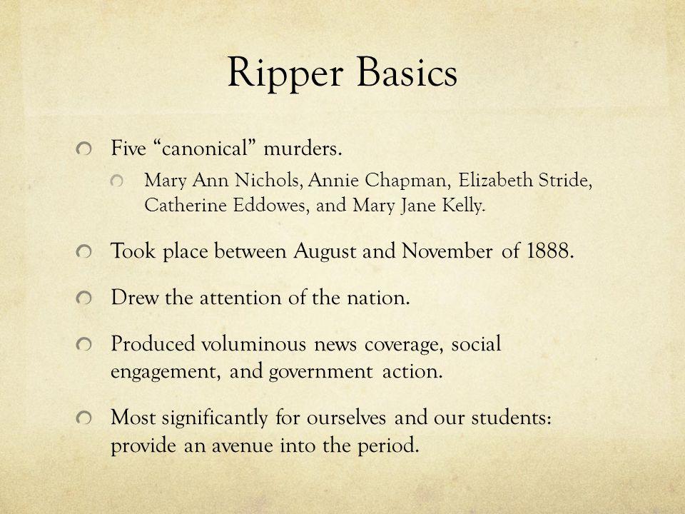 Ripper Basics Five canonical murders.