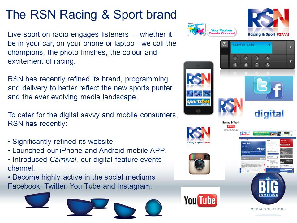 The RSN Racing & Sport brand Live sport on radio engages listeners - whether it be in your car, on your phone or laptop - we call the champions, the photo finishes, the colour and excitement of racing.