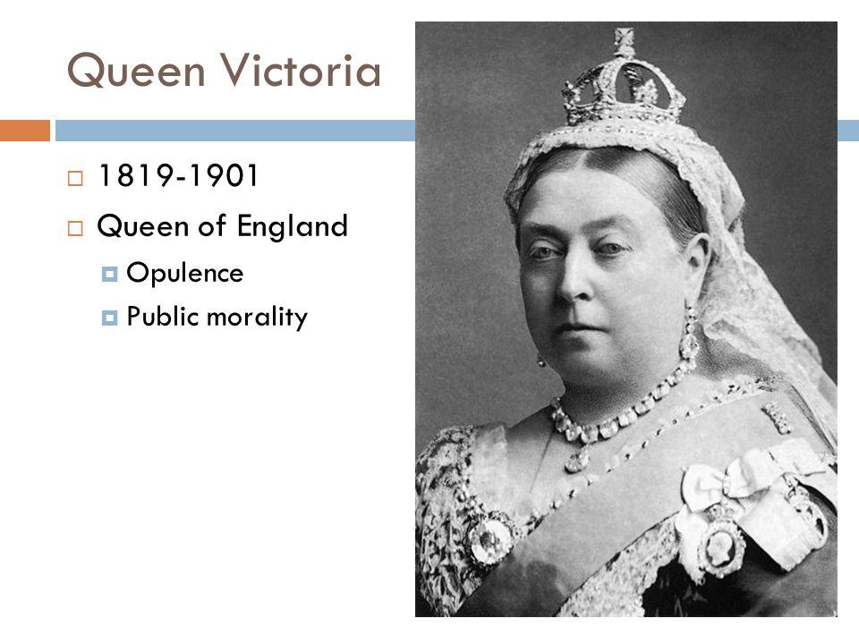 Queen Victoria  1819-1901  Queen of England  Opulence  Public morality