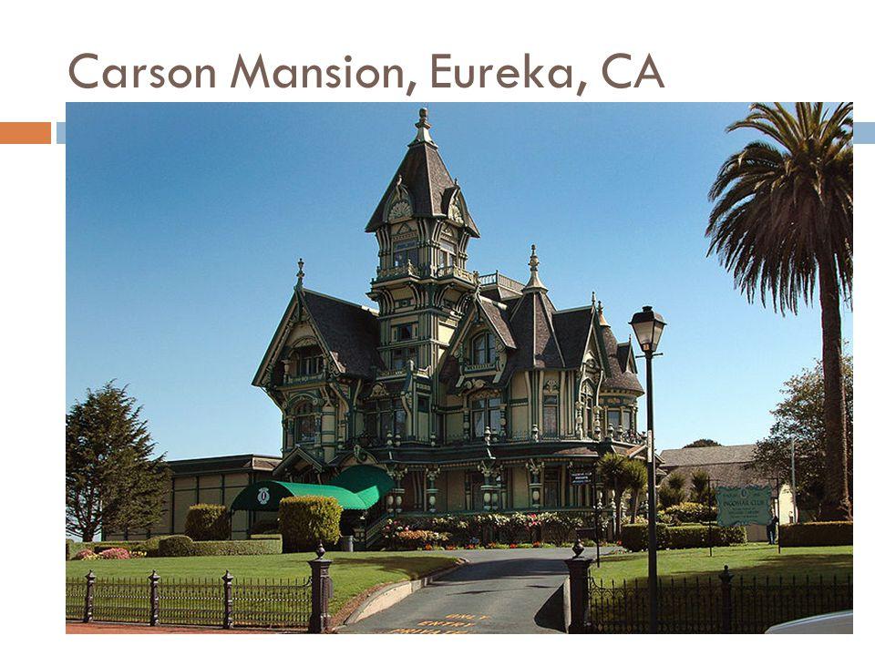 Carson Mansion, Eureka, CA