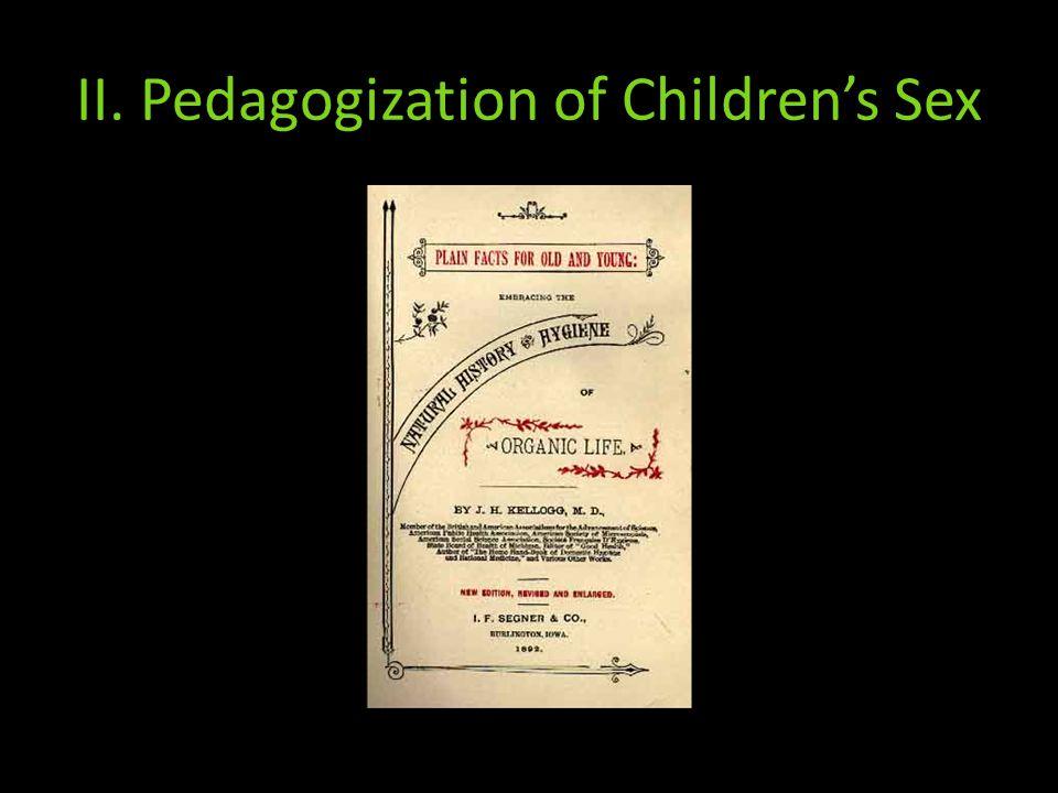 II. Pedagogization of Children's Sex