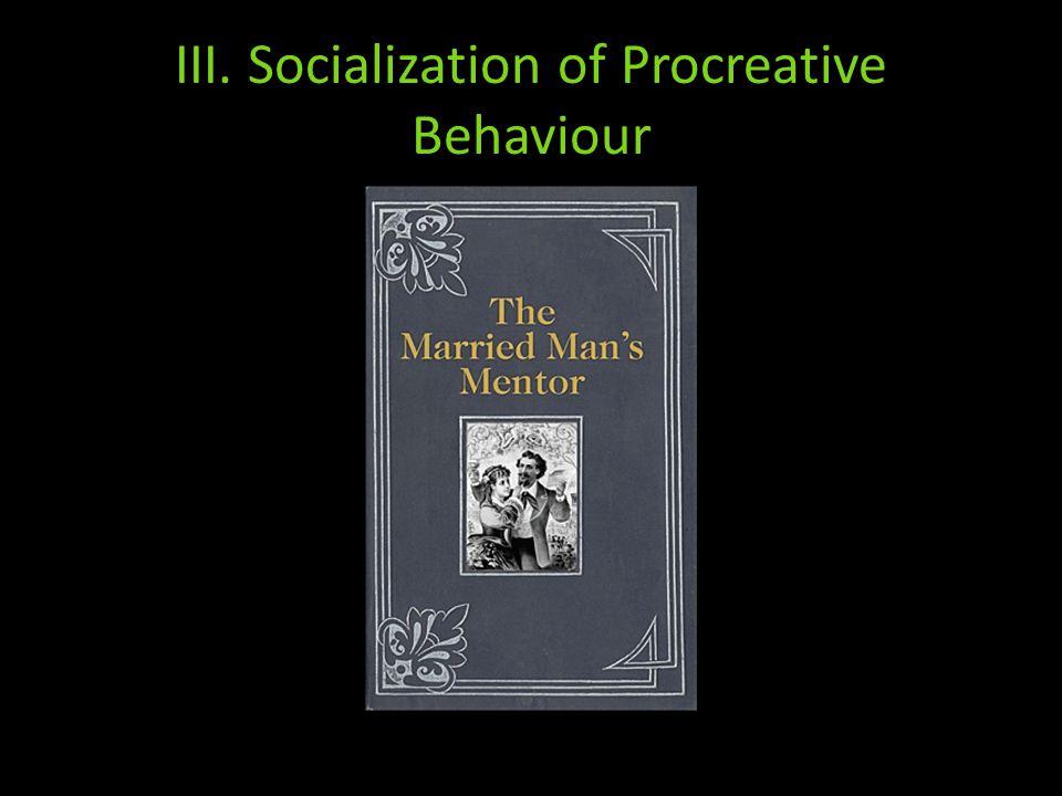 III. Socialization of Procreative Behaviour