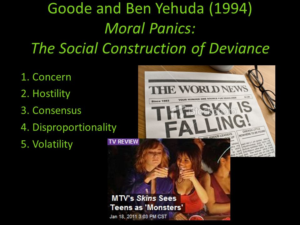 Goode and Ben Yehuda (1994) Moral Panics: The Social Construction of Deviance 1.
