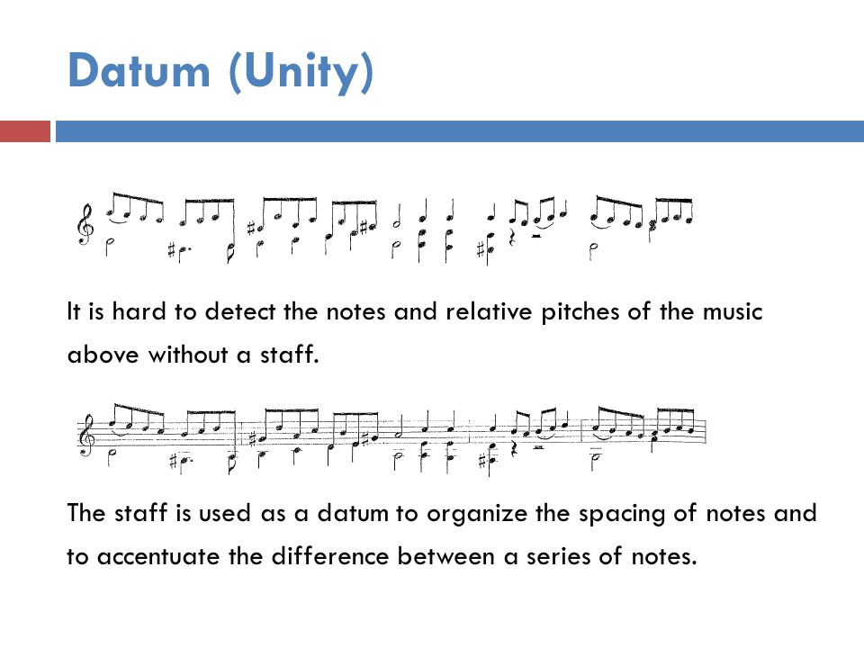 Datum (Unity) It is hard to detect the notes and relative pitches of the music above without a staff.