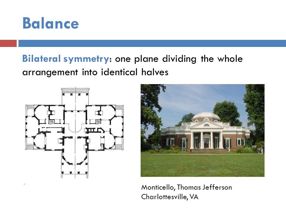 Balance Radial symmetry: similar halves at any angle around a centerpoint or along a central axis Villa Rotunda, Palladio Vicenza, Italy