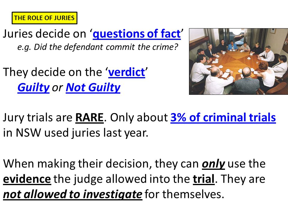 THE ROLE OF JURIES EVALUATE the effectiveness of the jury system in the criminal trial In the syllabus: PROBLEM 1: Juries sometimes do their own investigating.