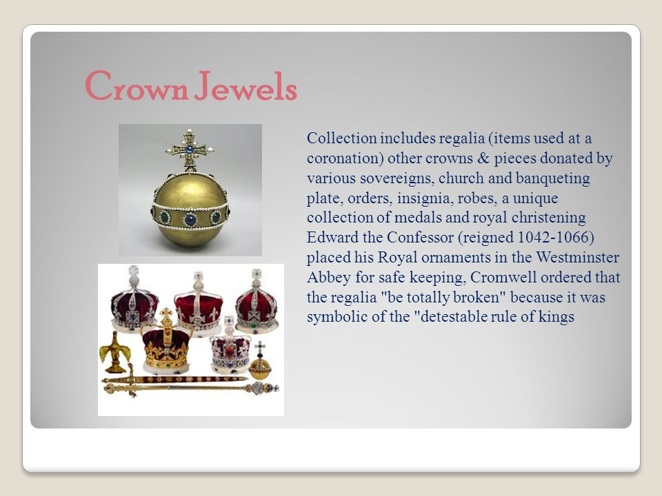 Historical facts of the Crown jewels Used today in Coronations & other ceremonies.