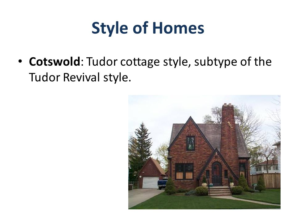 Style of Homes Cotswold: Tudor cottage style, subtype of the Tudor Revival style.