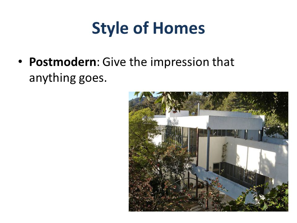 Style of Homes Postmodern: Give the impression that anything goes.