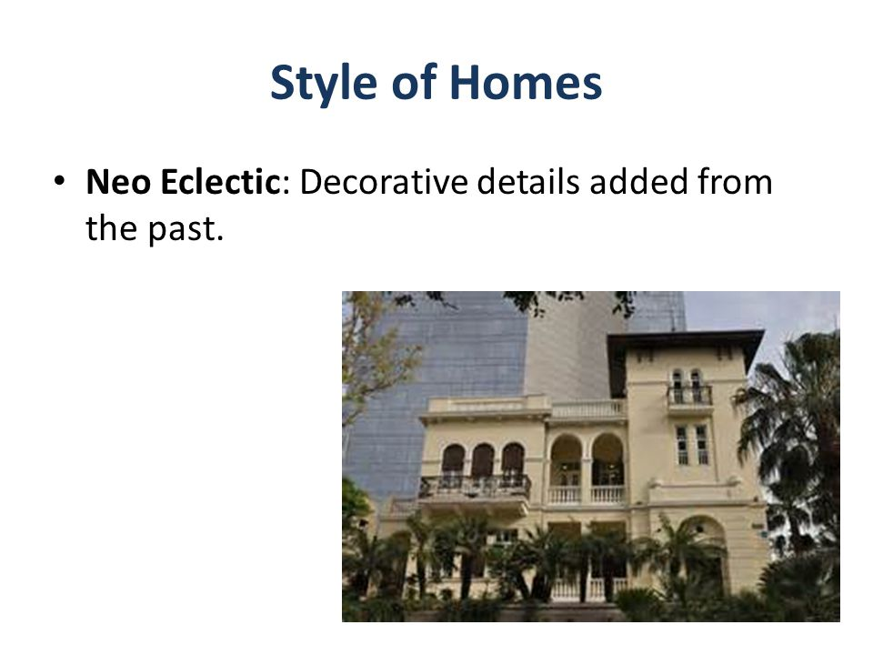 Style of Homes Neo Eclectic: Decorative details added from the past.
