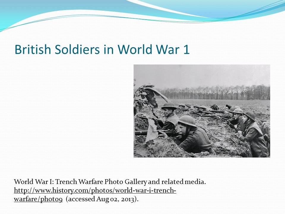 British Soldiers in World War 1 World War I: Trench Warfare Photo Gallery and related media.