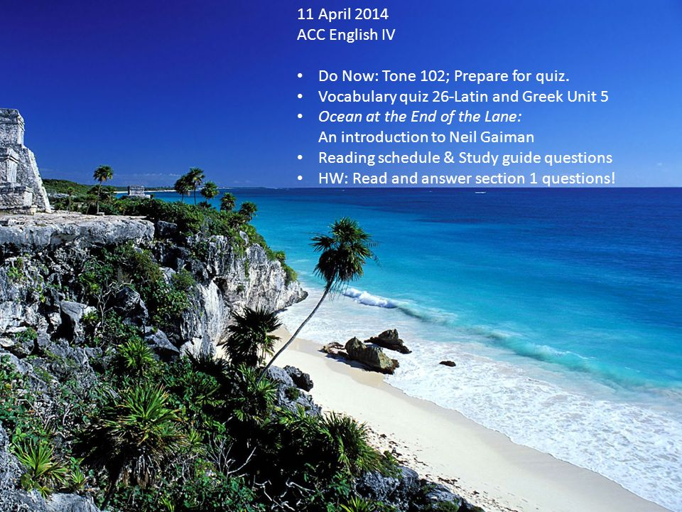 11 April 2014 ACC English IV Do Now: Tone 102; Prepare for quiz.