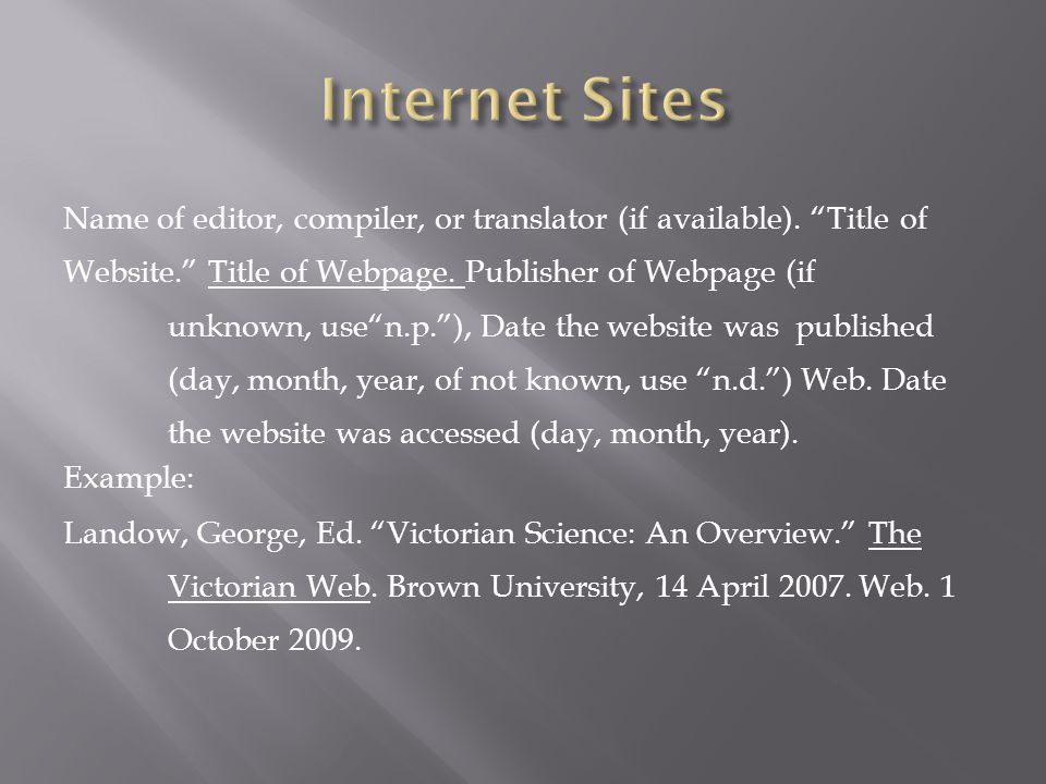 """Name of editor, compiler, or translator (if available). """"Title of Website."""" Title of Webpage. Publisher of Webpage (if unknown, use""""n.p.""""), Date the w"""