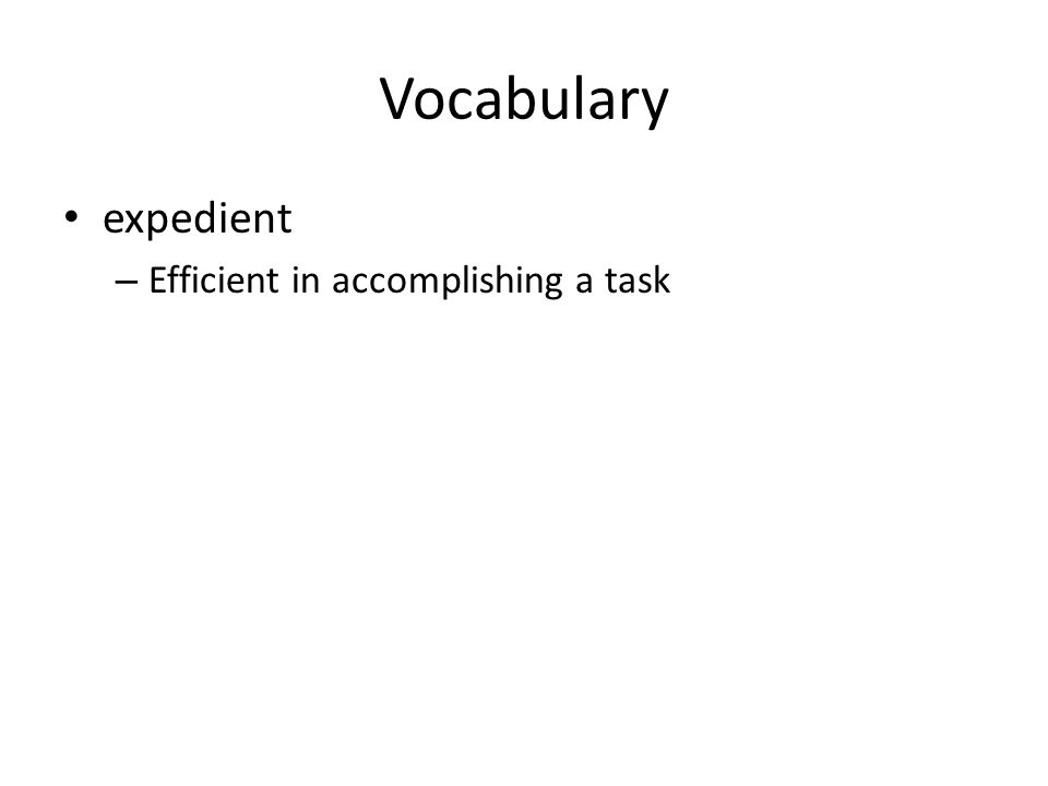 Vocabulary expedient – Efficient in accomplishing a task