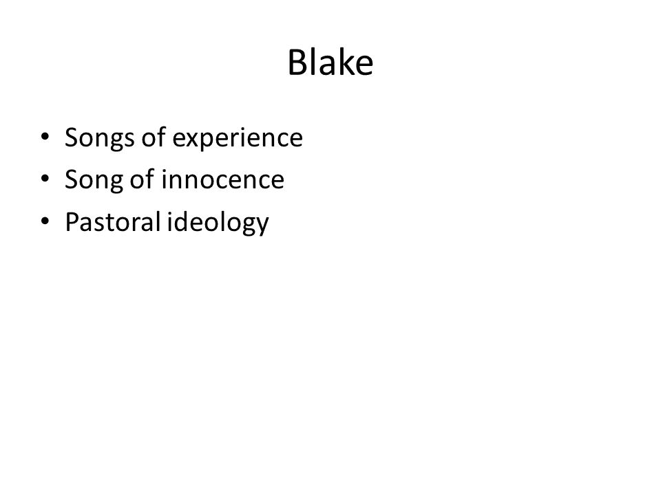Blake Songs of experience Song of innocence Pastoral ideology