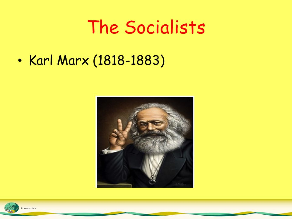 The Socialists Karl Marx (1818-1883)