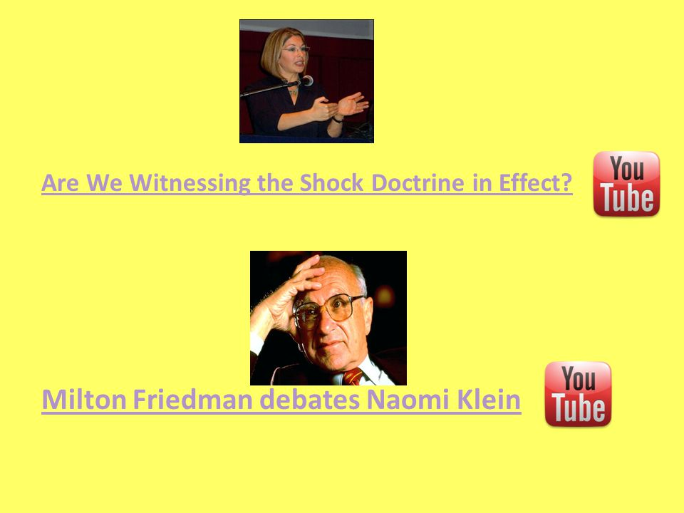 Are We Witnessing the Shock Doctrine in Effect? Milton Friedman debates Naomi Klein