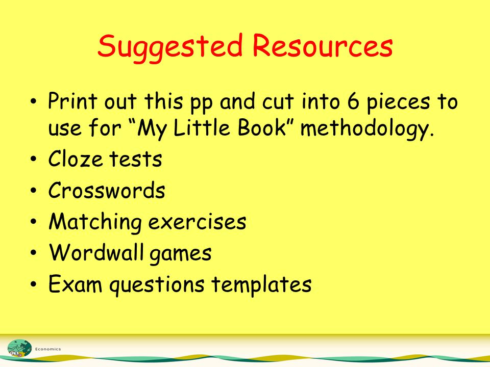 Suggested Resources Print out this pp and cut into 6 pieces to use for My Little Book methodology.