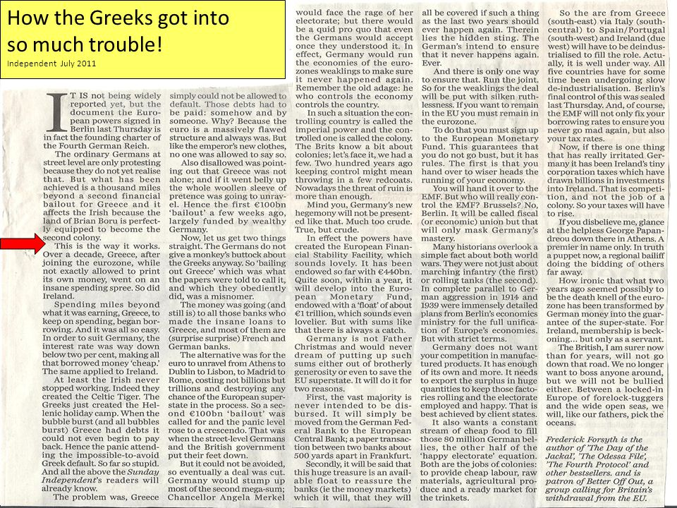How the Greeks got into so much trouble! Independent July 2011