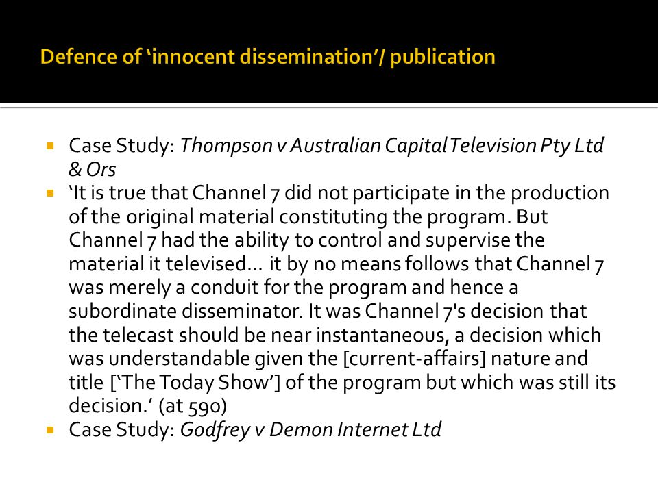  Case Study: Thompson v Australian Capital Television Pty Ltd & Ors  'It is true that Channel 7 did not participate in the production of the origina
