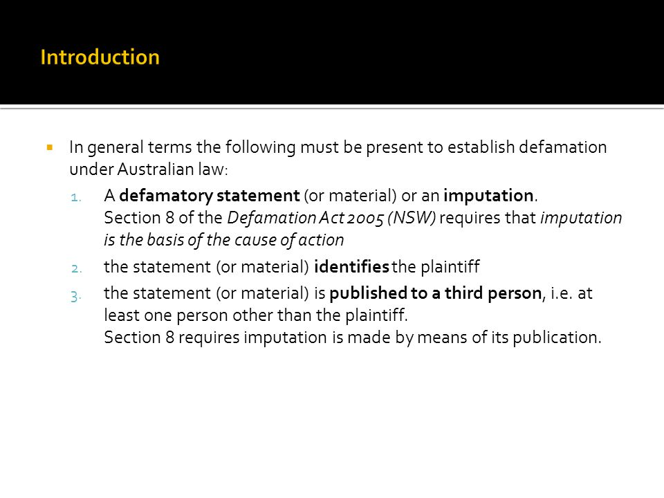 In general terms the following must be present to establish defamation under Australian law: 1.