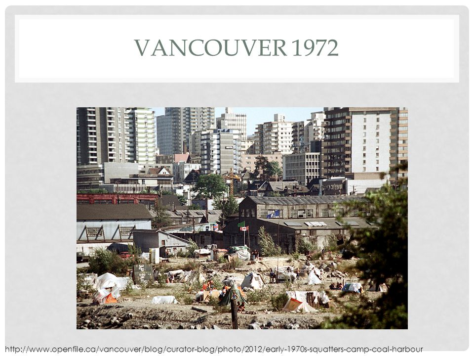 http://www.openfile.ca/vancouver/blog/curator-blog/photo/2012/early-1970s-squatters-camp-coal-harbour VANCOUVER 1972