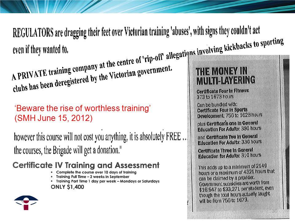 'Beware the rise of worthless training' (SMH June 15, 2012) 30