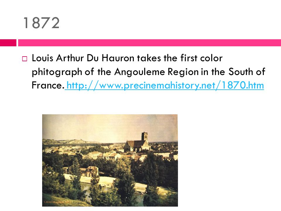 1872  Louis Arthur Du Hauron takes the first color phitograph of the Angouleme Region in the South of France.