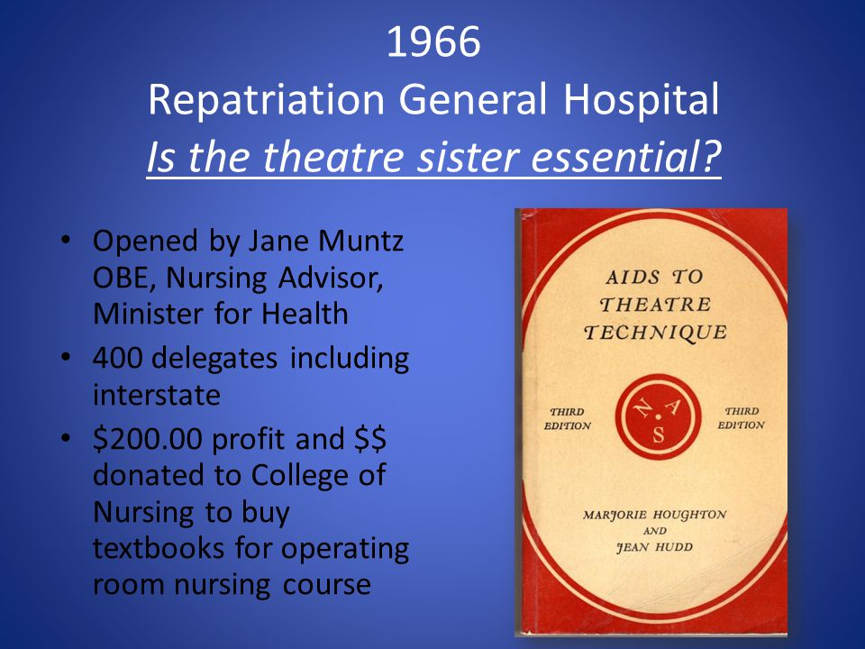 1966 Repatriation General Hospital Is the theatre sister essential.