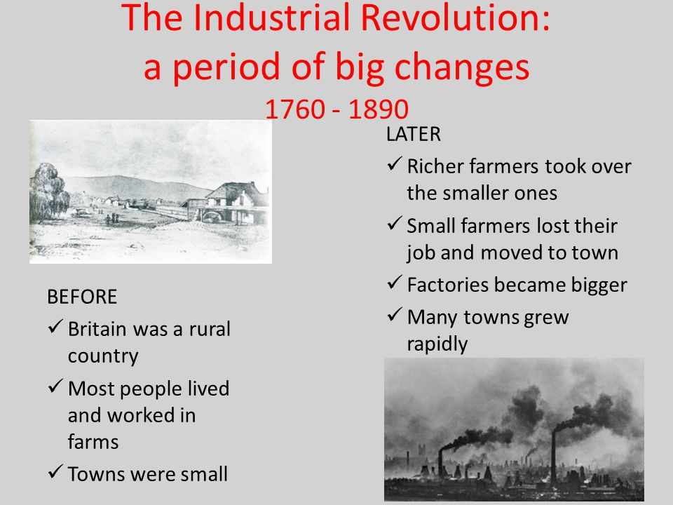 The Industrial Revolution had its roots in the slow but continuous pace of improvements and innovations of the previous periods: the exploitation of the New World and the creation of an overseas empire which provided raw materials and absorbed manufactured products the availability of capital; the development of trade and commerce; the growth in population; the improved conditions in transport and communication (railways, roads and canals); scientific progress caused great changes in industry: the invention of new machinery improved the working techniques.