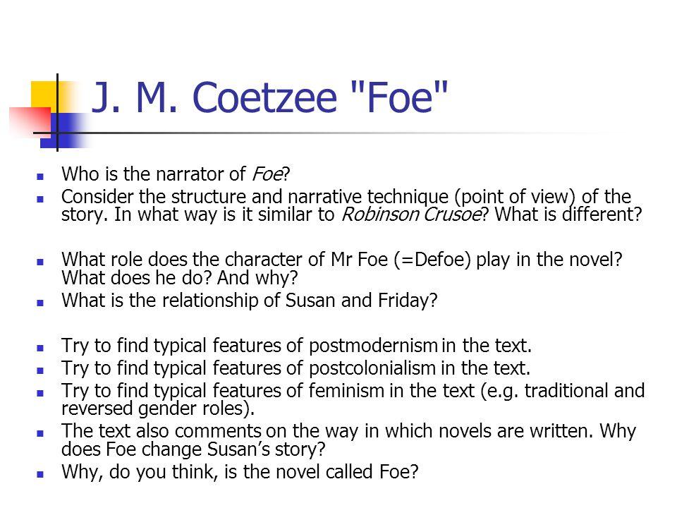 J. M. Coetzee Foe Who is the narrator of Foe.