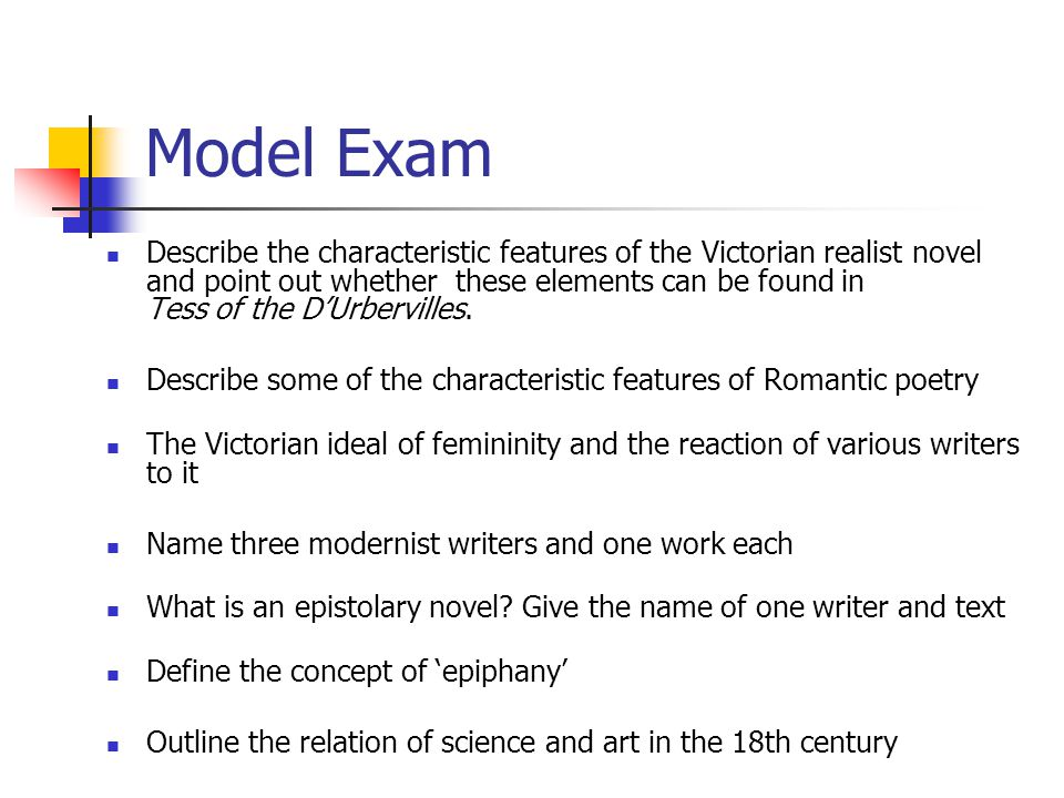 Model Exam Describe the characteristic features of the Victorian realist novel and point out whether these elements can be found in Tess of the D'Urbervilles.