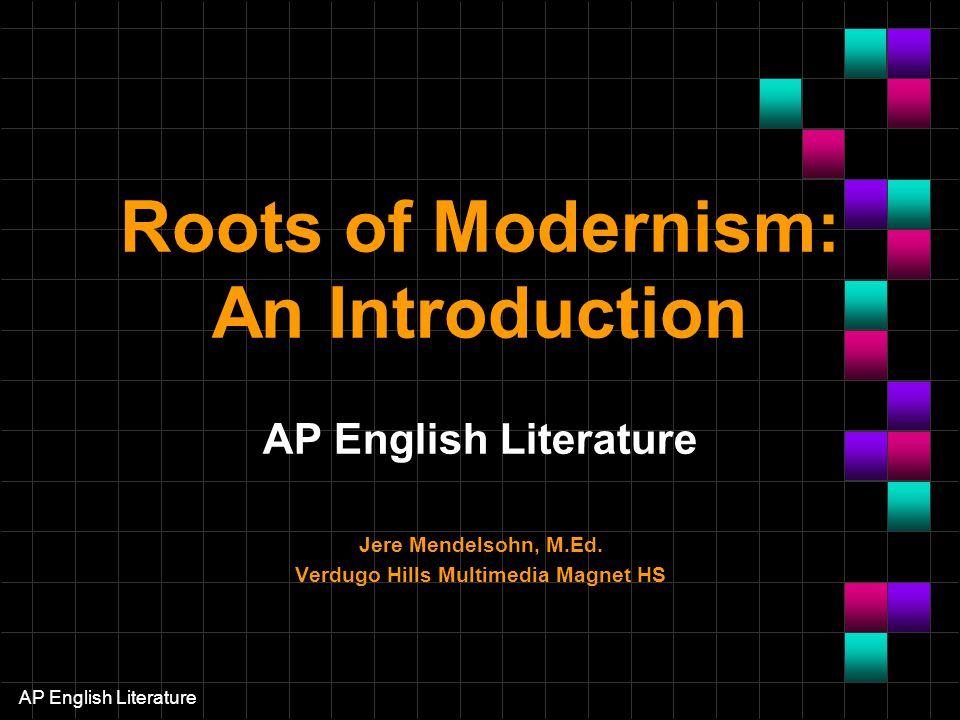 AP English Literature The Modern Era: Chronology Approx.