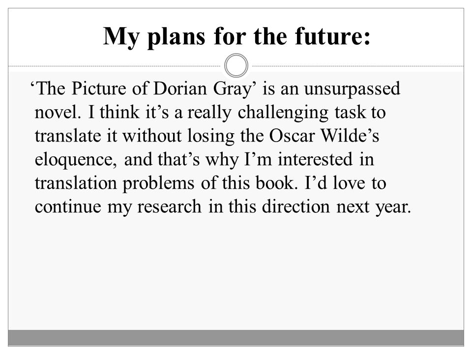 My plans for the future: 'The Picture of Dorian Gray' is an unsurpassed novel.