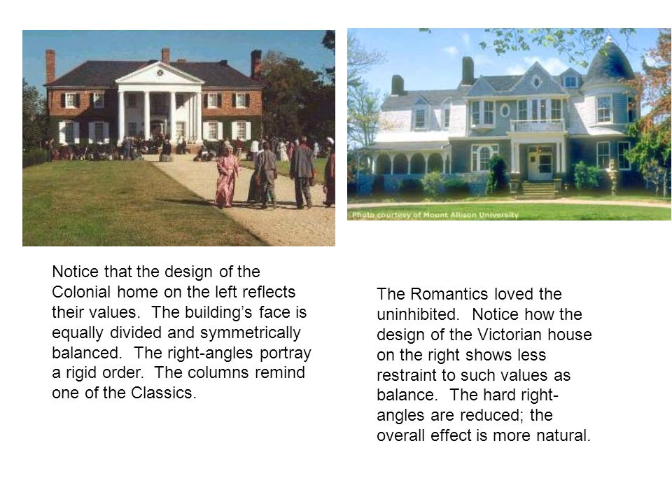 Notice that the design of the Colonial home on the left reflects their values.