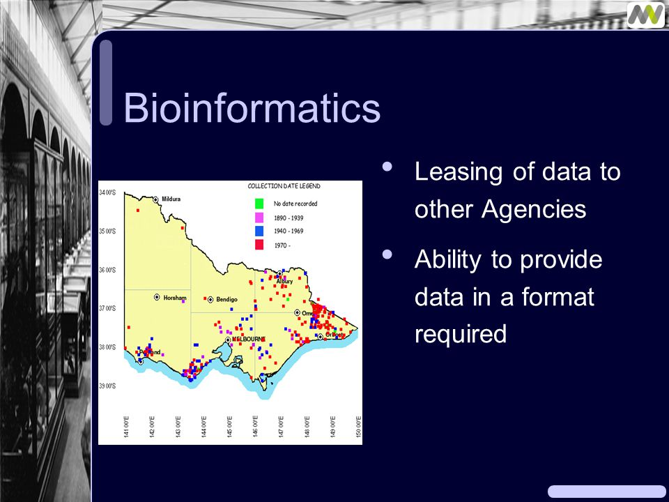 Bioinformatics Leasing of data to other Agencies Ability to provide data in a format required