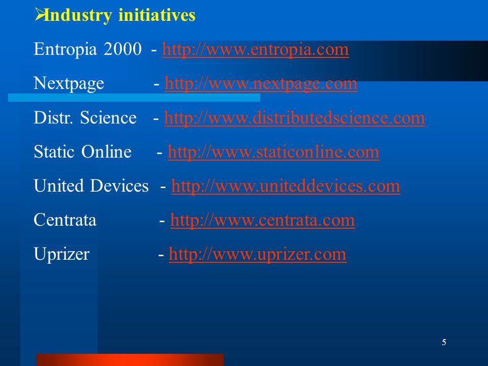 5  Industry initiatives Entropia 2000 - http://www.entropia.comhttp://www.entropia.com Nextpage - http://www.nextpage.comhttp://www.nextpage.com Distr.