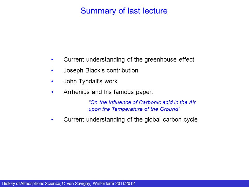 History of Atmospheric Science, C. von Savigny, Winter term 2011/2012 Summary of last lecture Current understanding of the greenhouse effect Joseph Bl