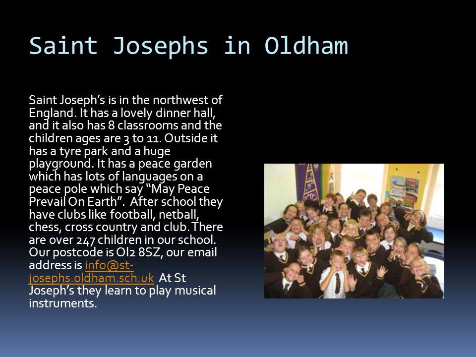 Saint Josephs in Oldham Saint Joseph's is in the northwest of England.