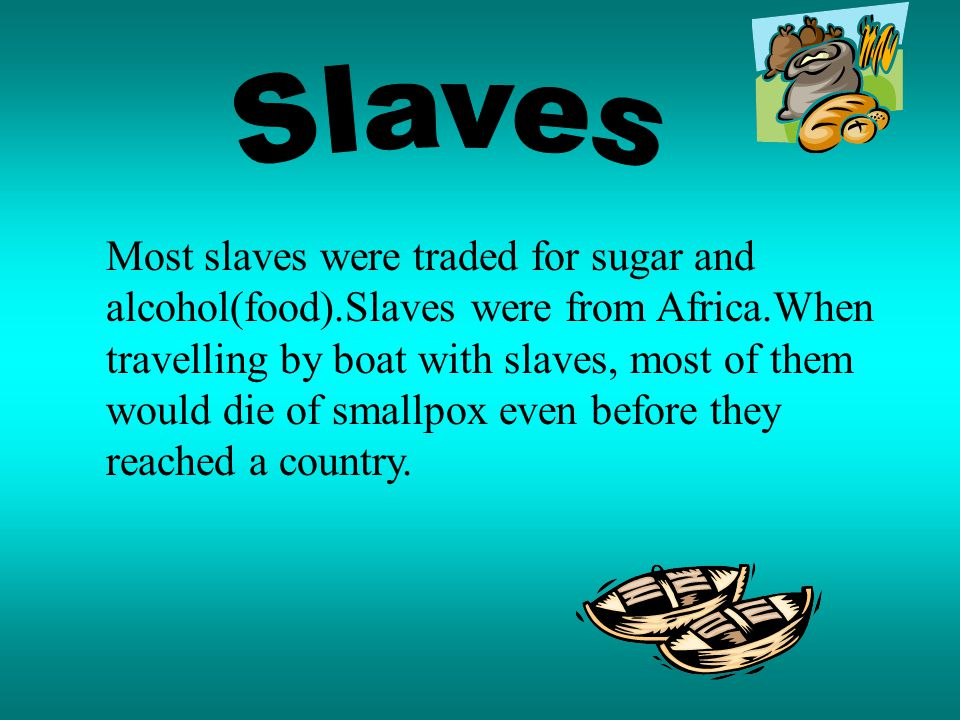 Britain traded with India for cotton, spices and silk, Sri Lanka for diamonds, New Zealand for meat,China for tea, and Africa specially for slaves.