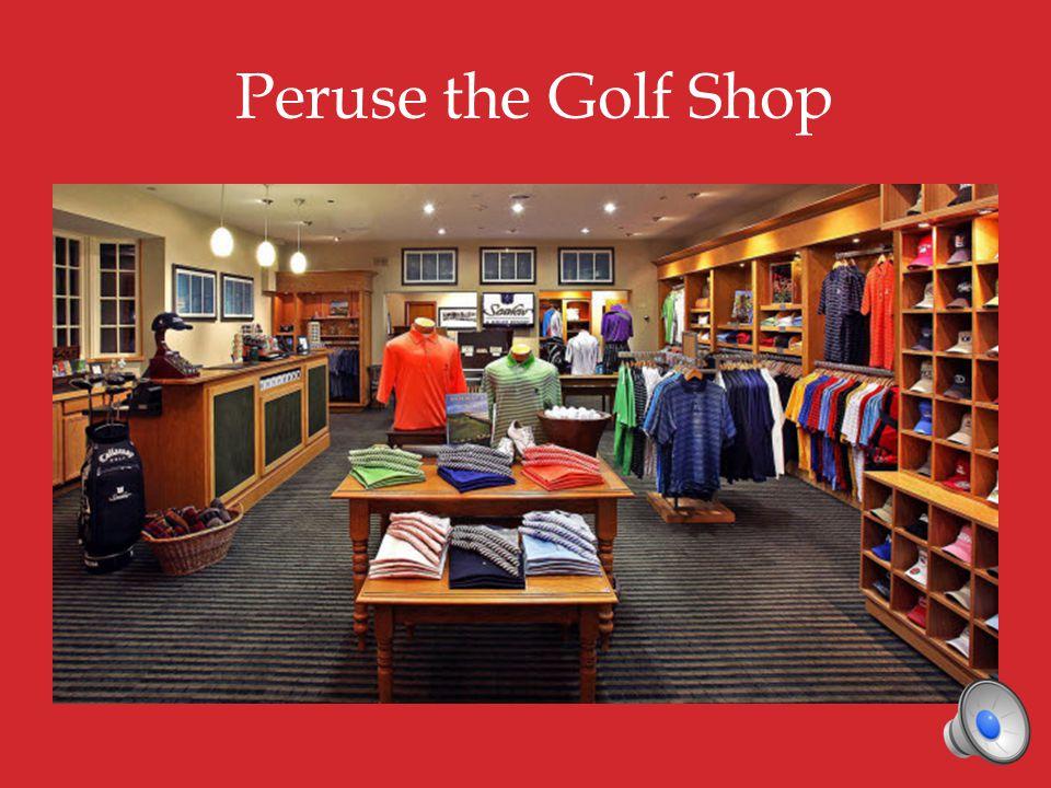 Peruse the Golf Shop