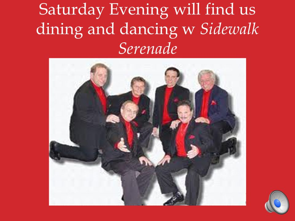 Saturday Evening will find us dining and dancing w Sidewalk Serenade