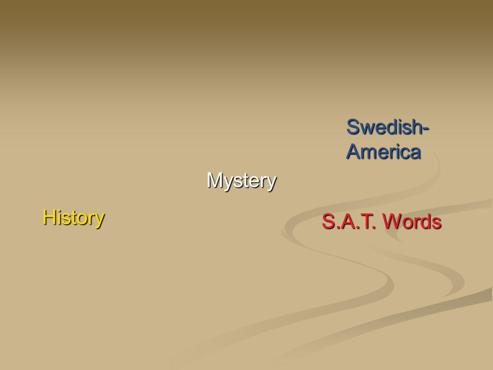 History Swedish- America Mystery S.A.T. Words