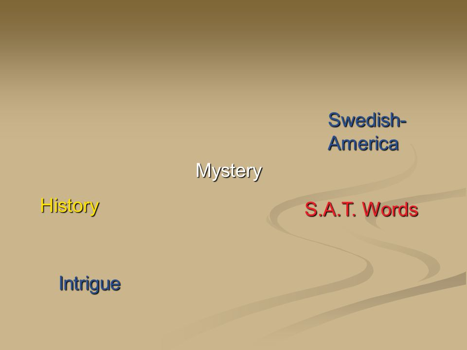 Intrigue History Swedish- America Mystery S.A.T. Words