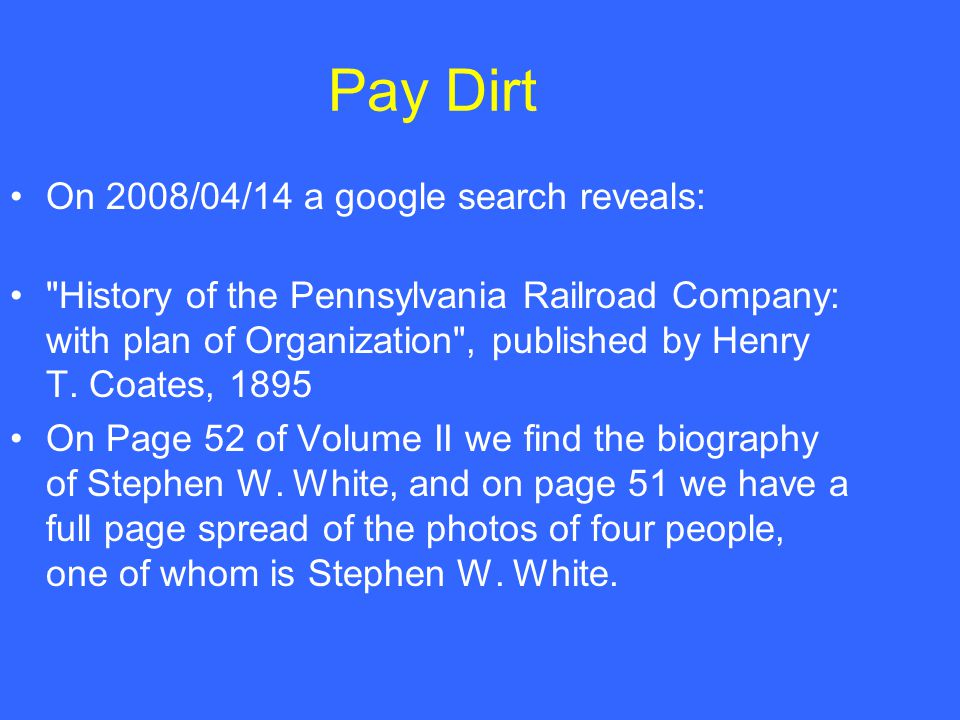 Pay Dirt On 2008/04/14 a google search reveals: History of the Pennsylvania Railroad Company: with plan of Organization , published by Henry T.