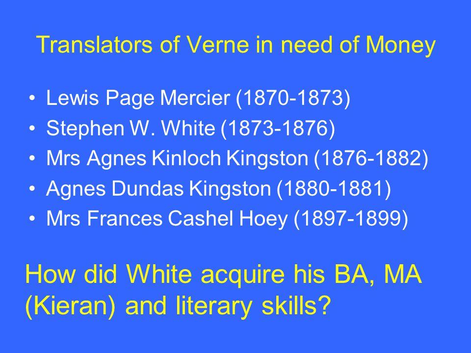 Translators of Verne in need of Money Lewis Page Mercier (1870-1873) Stephen W.