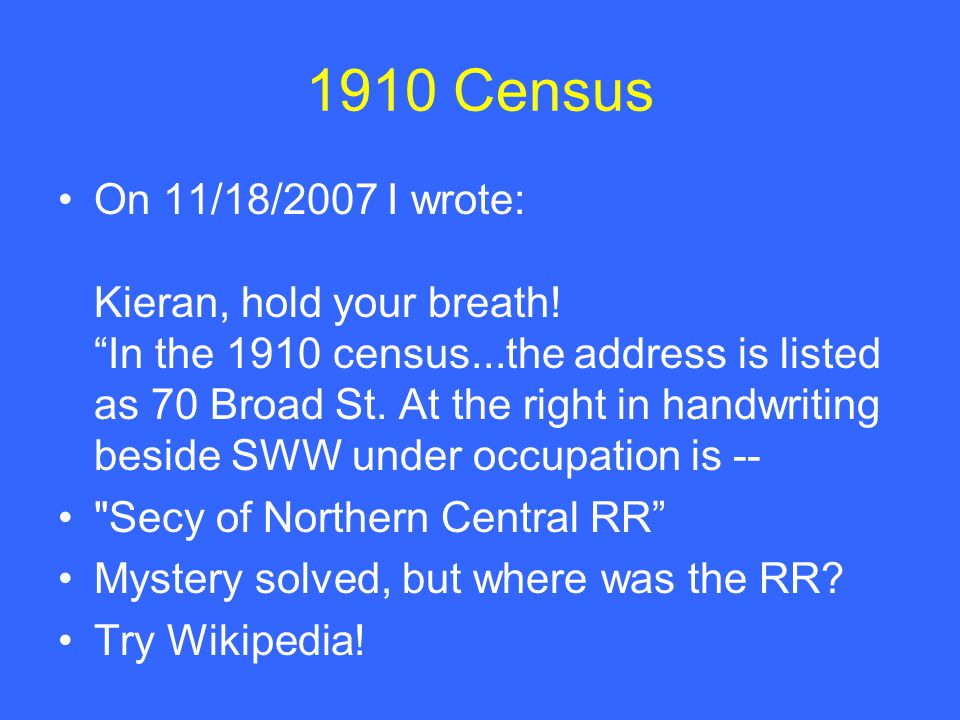 1910 Census On 11/18/2007 I wrote: Kieran, hold your breath.