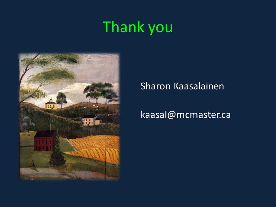 Thank you Sharon Kaasalainen kaasal@mcmaster.ca