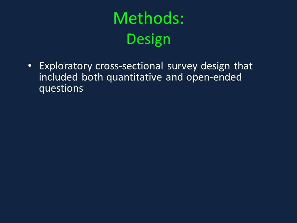 Methods: Design Exploratory cross-sectional survey design that included both quantitative and open-ended questions