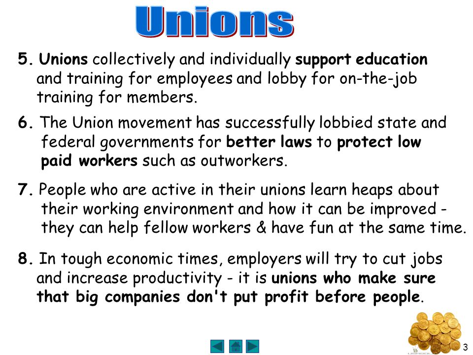 3 5. Unions collectively and individually support education and training for employees and lobby for on-the-job training for members. 6. The Union mov